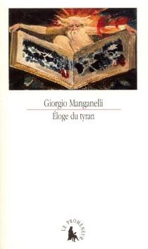 Eloge du tyran : écrit dans le seul but de gagner de l'argent - GiorgioManganelli
