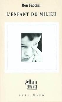 L'enfant du milieu - BenedictFaccini