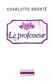 Le professeur - CharlotteBrontë