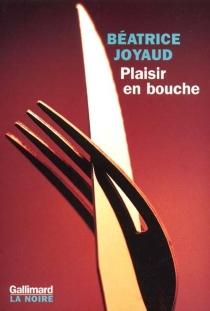 Plaisir en bouche - BéatriceJoyaud