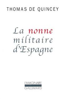 La nonne militaire d'Espagne - ThomasDe Quincey