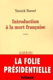 Introduction à la mort française - YannickHaenel