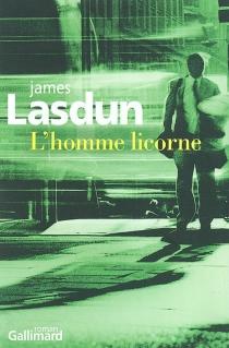 L'homme licorne - JamesLasdun