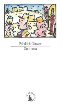 Gourrama : un roman de la Légion étrangère - FriedrichGlauser
