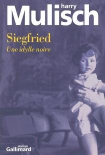Siegfried : une idylle noire - HarryMulisch