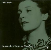 Louise de Vilmorin : un album - PatrickMauriès