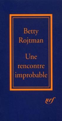 Une rencontre improbable : équivoque de la destinée - BettyRojtman