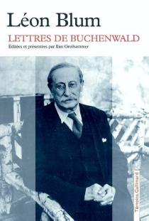 Lettres de Buchenwald - LéonBlum