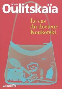 Le cas du docteur Koukotski - LudmilaOulitskaïa