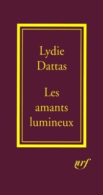 Les amants lumineux - LydieDattas