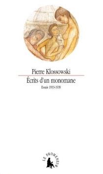 Ecrits d'un monomane : essais, 1933-1939 - PierreKlossowski