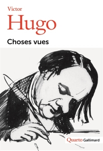 Choses vues : souvenirs, journaux, cahiers : 1830-1885 - VictorHugo