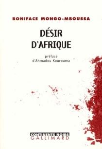 Désir d'Afrique - BonifaceMongo-Mboussa