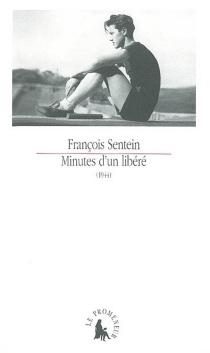 Minutes d'un libéré (1944) - FrançoisSentein