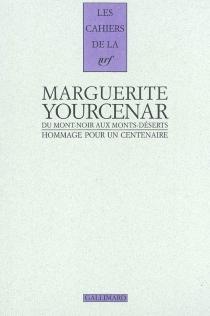 Marguerite Yourcenar, du Mont-Noir aux Monts-Déserts : hommage pour un centenaire : hommage pour un centenaire -