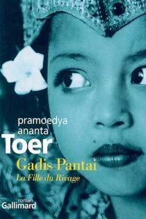 Gadis Pantai, la fille du rivage - Pramoedya AnantaToer