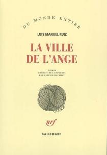 La ville de l'ange - Luis ManuelRuiz
