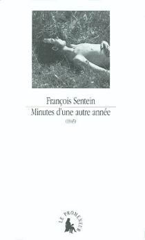 Minutes d'une autre année, 1945 - FrançoisSentein