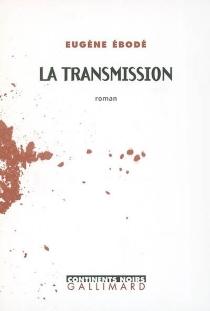 La transmission - EugèneÉbodé