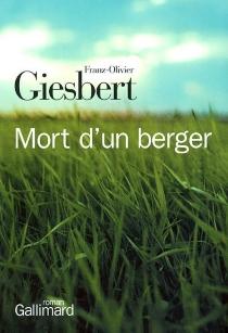 Mort d'un berger - Franz-OlivierGiesbert