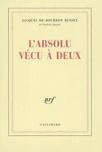L'absolu vécu à deux - Jacques deBourbon Busset