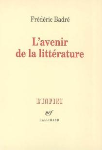 L'avenir de la littérature - FrédéricBadré