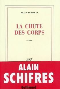 La chute des corps - AlainSchifres