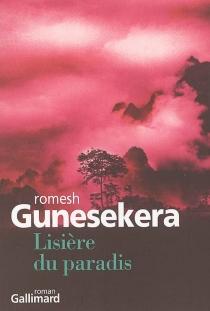 Lisière du paradis - RomeshGunesekera