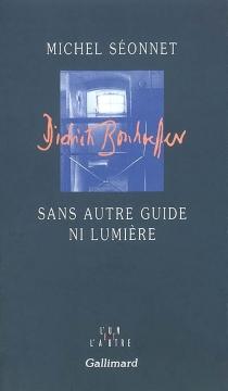 Sans autre guide ni lumière - MichelSéonnet