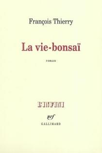 La vie-bonsaï - FrançoisThierry