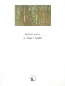 Le château de Kostenitz| Précédé de Ferdinand von Saar : Le château de Kostenitz -