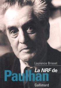 La NRF de Paulhan - LaurenceBrisset