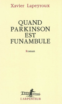 Quand Parkinson est funambule - XavierLapeyroux