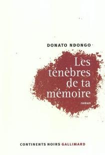 Les ténèbres de ta mémoire - DonatoNdongo Bidyogo