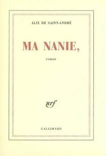 Ma Nanie, - Alix deSaint-André