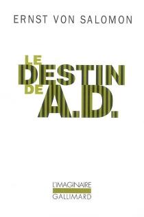 Le destin de A. D. : un homme dans l'ombre de l'histoire - Ernst vonSalomon