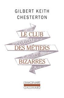 Le club des métiers bizarres - Gilbert KeithChesterton