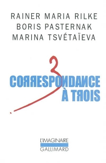 Correspondance à trois : été 1926 - Boris LeonidovitchPasternak