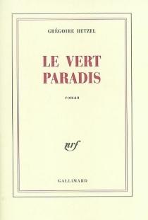 Le vert paradis - GrégoireHetzel