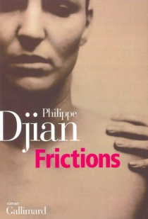 Frictions - PhilippeDjian