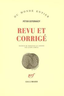 Revu et corrigé - PéterEsterhazy
