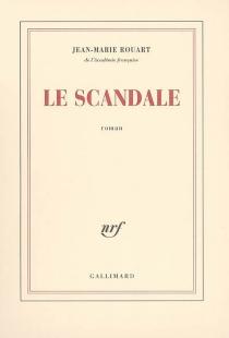Le scandale - Jean-MarieRouart