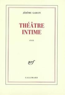 Théâtre intime - JérômeGarcin