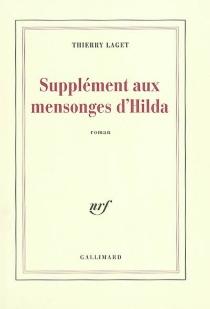 Supplément aux mensonges d'Hilda - ThierryLaget