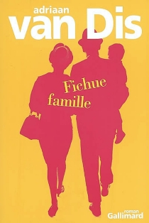 Fichue famille - Adriaan vanDis