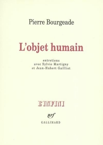 L'objet humain : entretiens avec Sylvie Martigny, Jean-Hubert Gailliot - PierreBourgeade