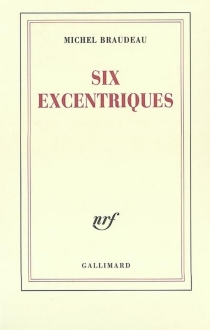 Six excentriques - MichelBraudeau