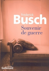 Souvenir de guerre - FrederickBusch