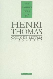 Choix de lettres (1923-1993) - HenriThomas