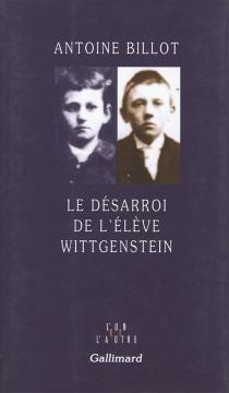 Le désarroi de l'élève Wittgenstein - AntoineBillot